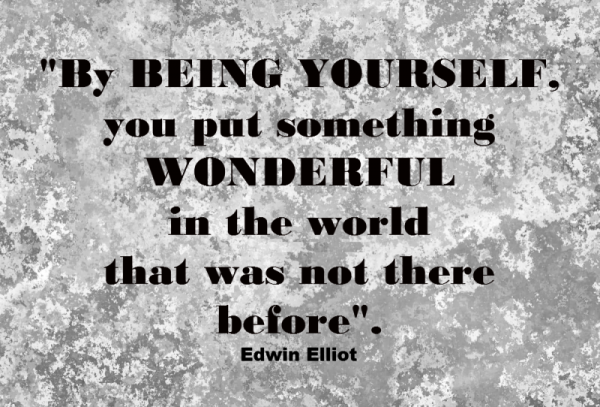By Being Yourself You Put Something