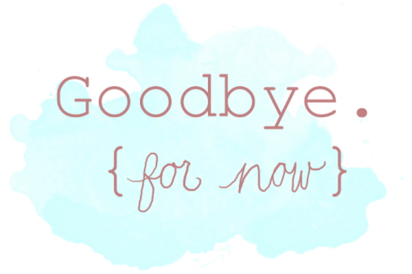 Picture: Goodbye For Now