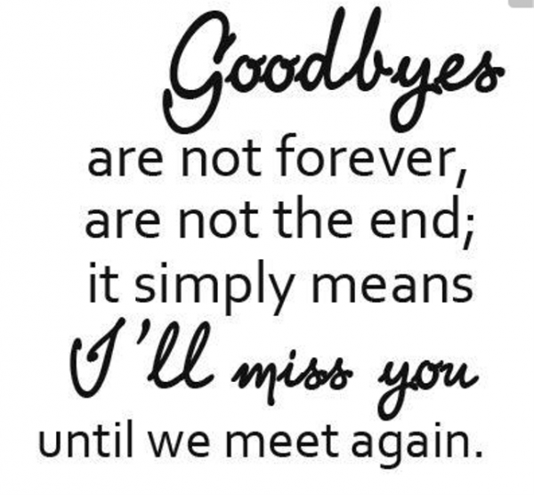 Goodbyes Are Not Forever