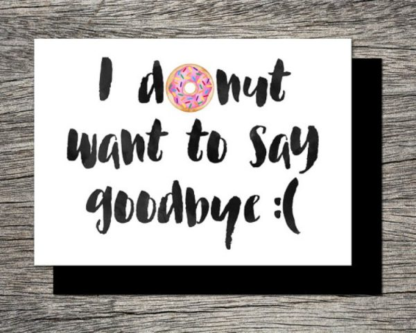 I Donut Want To Say Goodbye