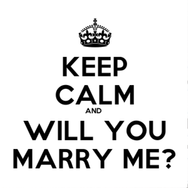Picture: Keep Calm And Will You Marry Me