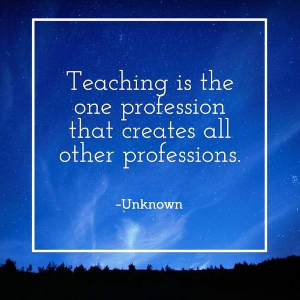 Teaching Is The One Profession