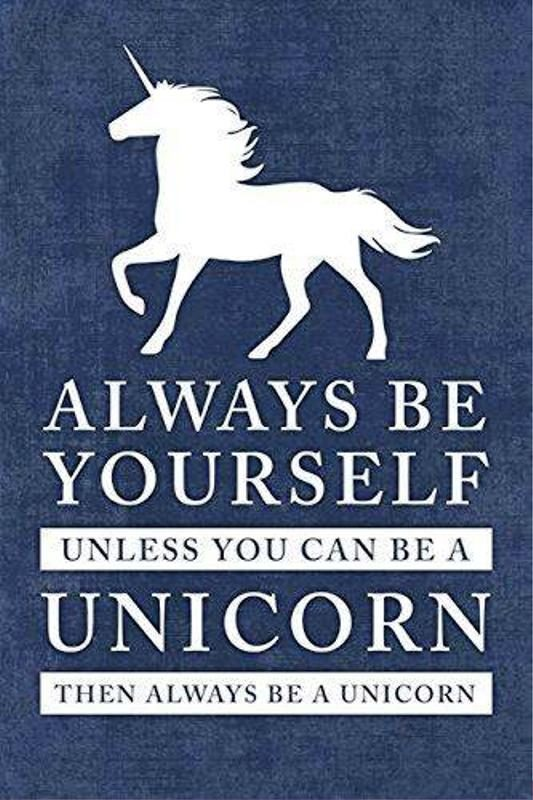 Then Always Be A Unicorn