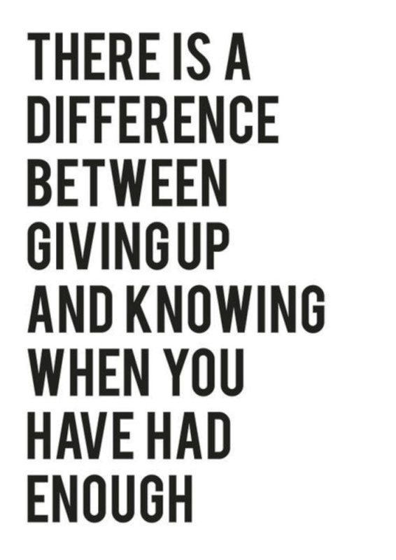 There Is A Difference Between Giving Up