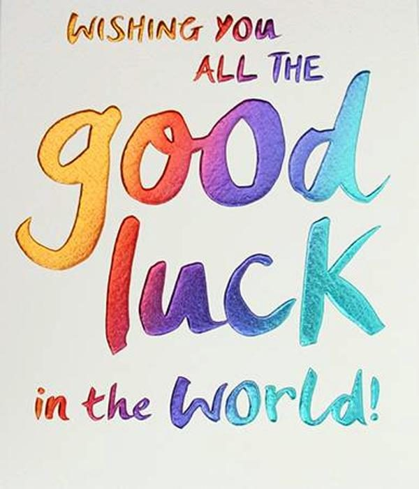Wishing You All The Good Luck