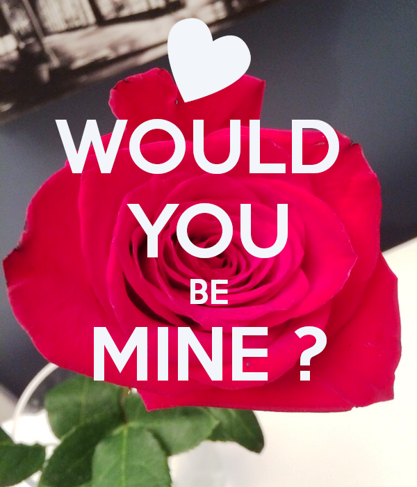 Would You Be Mine