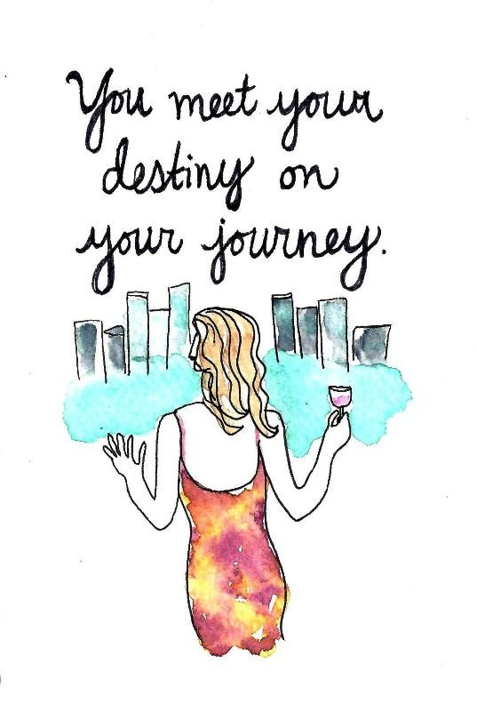 You Meet Your Destiny On Your Journey