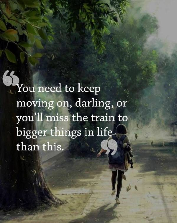 You Need To Keep Moving On