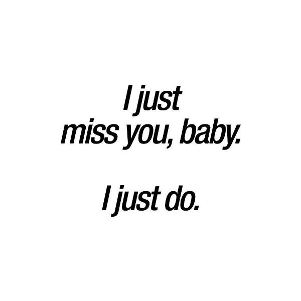 I Just Miss You Baby