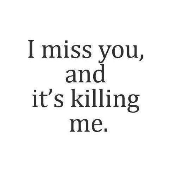 I Miss You And Its Killing Me