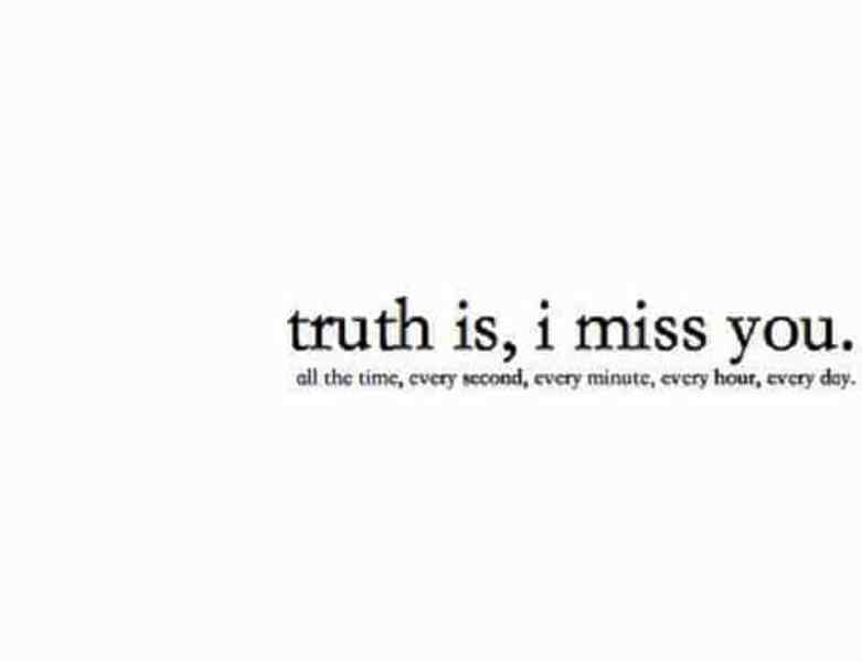 Truth Is I Miss You