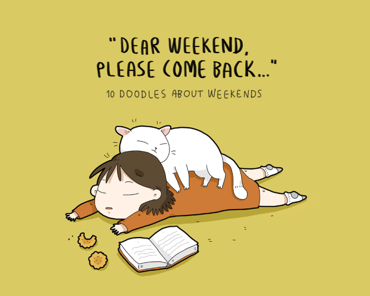 Dear Weekend Please Come Back