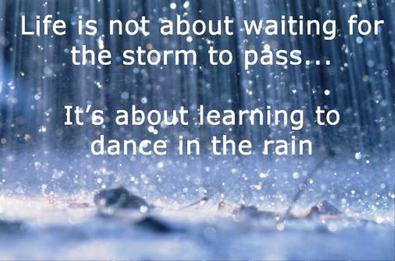 Life Is Not About Waiting For The Storm