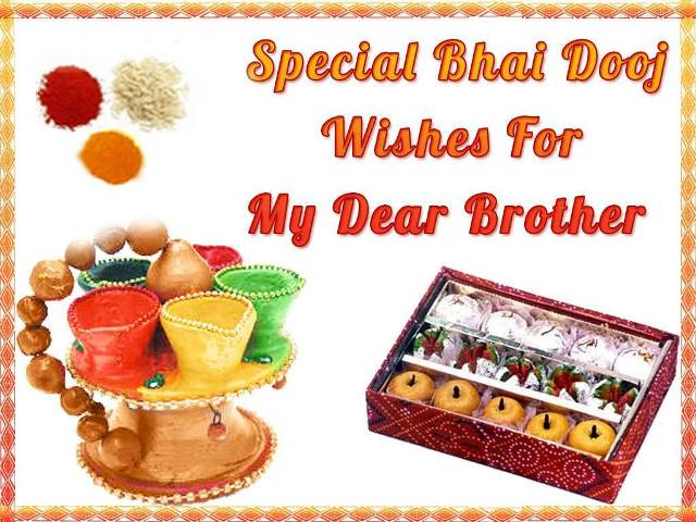 Special Bhai Dooj Wishes For My Dear Brother