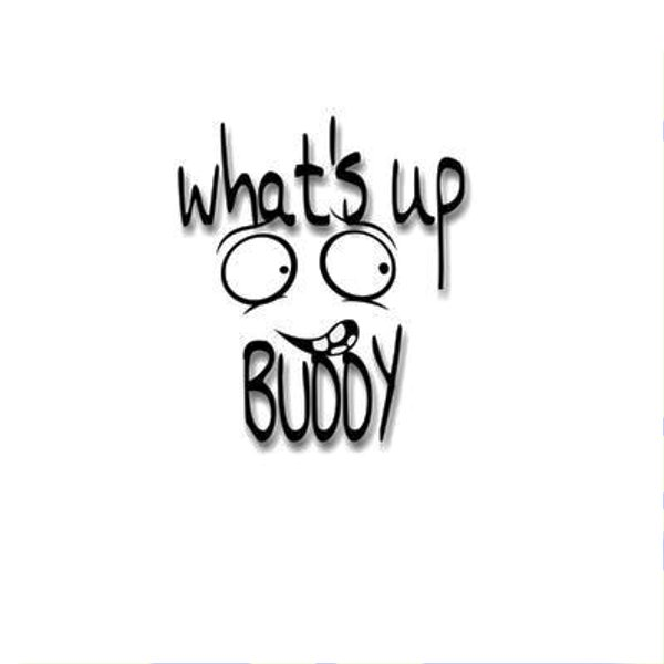 Picture: Whats Up Buddy