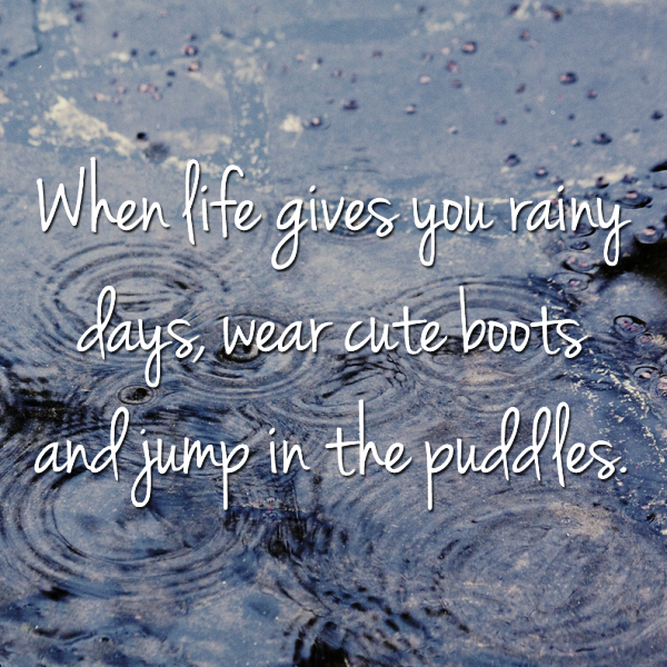 When Life Gives You Rainy Day