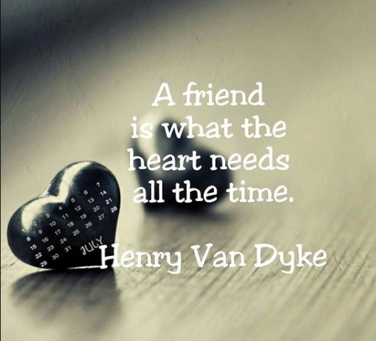 A Friend Is What The Heart Needs All The Time