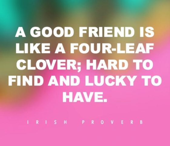 A Good Friend Is like A Four Leaf