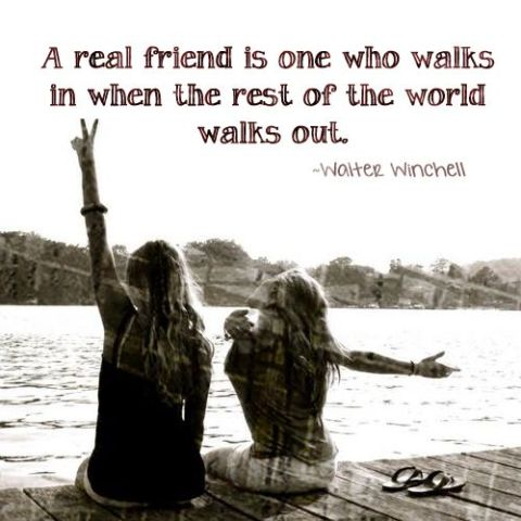 A Real Friend Is One Who Walks