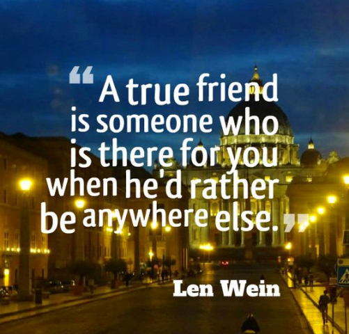 A True Friend Is Someone Who Is There For You