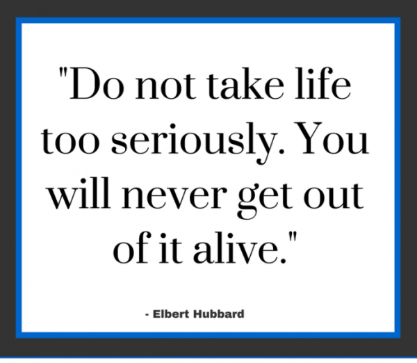 Picture: Do Not Take Life Too Seriously