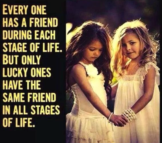 Every One Has A Friend During Each Stage Of Life