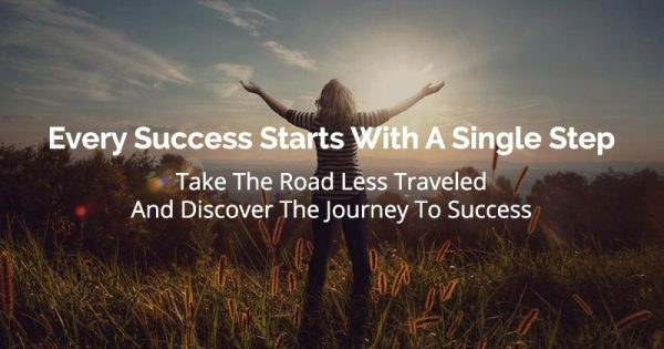 Every Success Starts With A Single Step