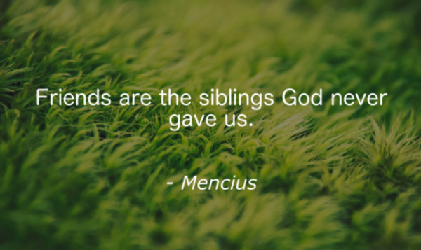Friends Are The Siblings God Never Gave Us