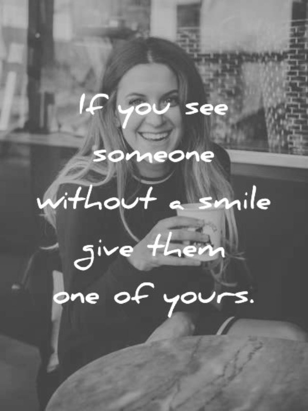 If You See Someone Without A Smile