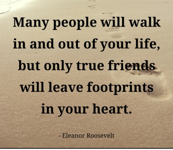 Many People Will Walk In And Out Of Your Life