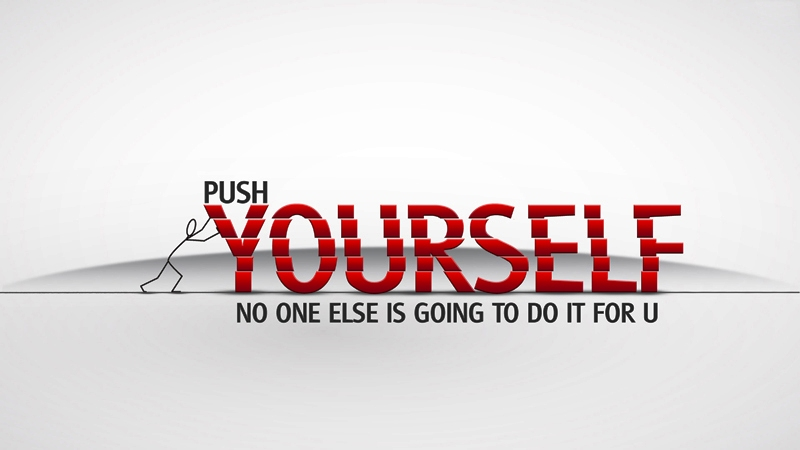 Push Yourself No One Else Is Going