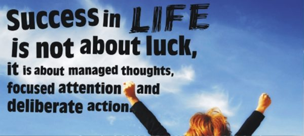 Success In Life Is Not About Luck