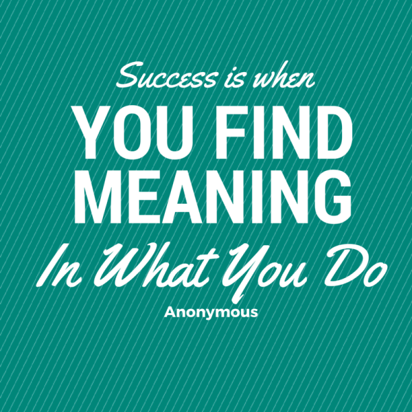 Success Is When You Find Meaning