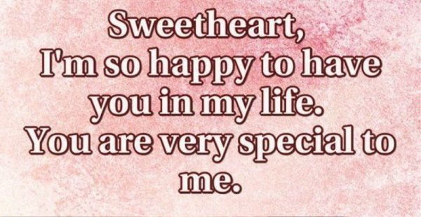 Sweetheart I'm So Happy To Have You