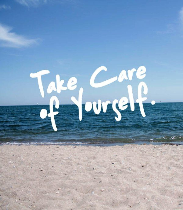 Picture: Take Care Of Yourself Pic