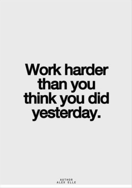 Work Harder Than You Think