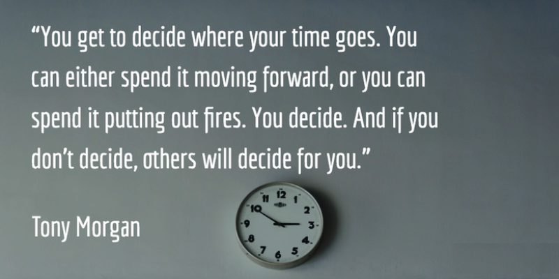 You Get To Decide Where Your Time Goes