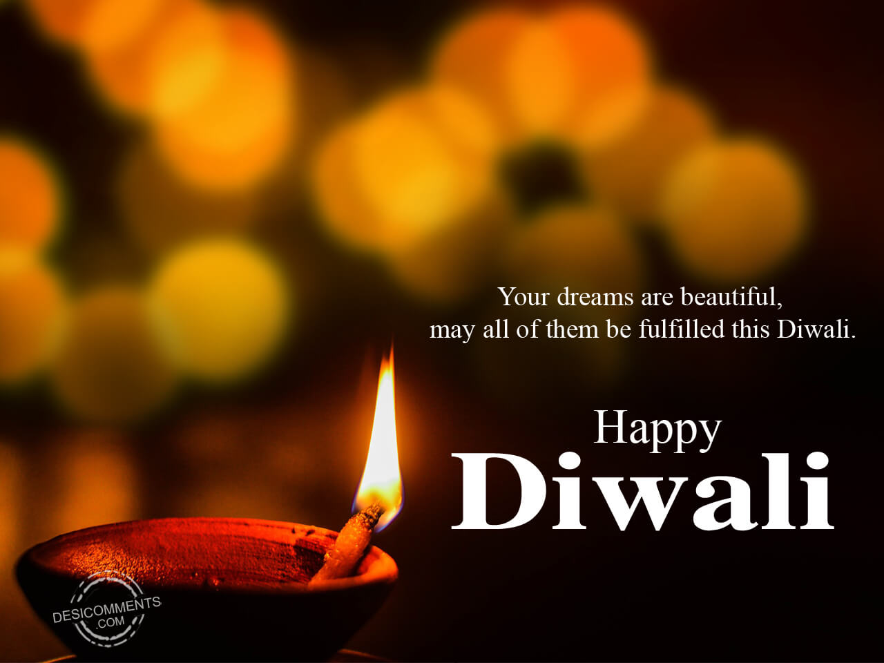 Your Dreams Are Beautiful, Happy Diwali