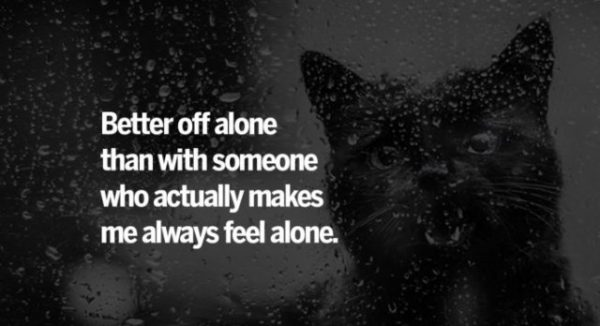 Better Off Alone Than With Someone