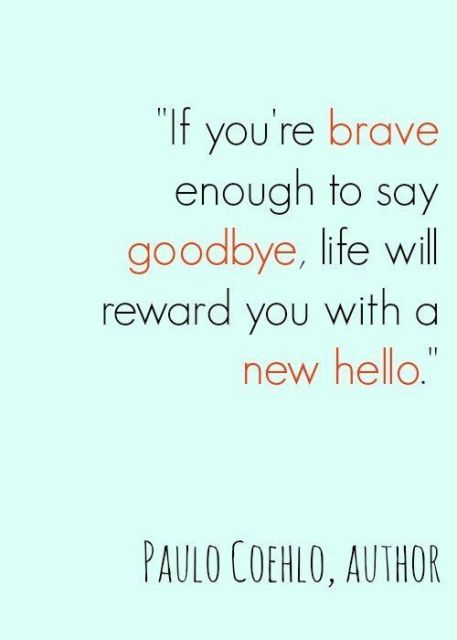 If You're Brave Enough To Say Goodbye