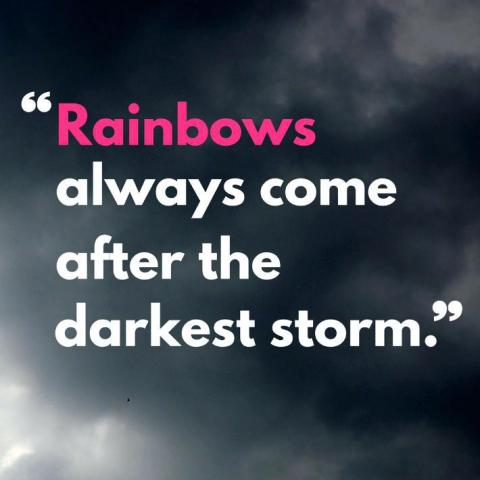 Rainbows Always Come After