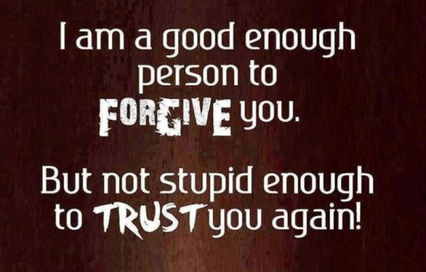 I Am A Good Enough Person To Forgive You