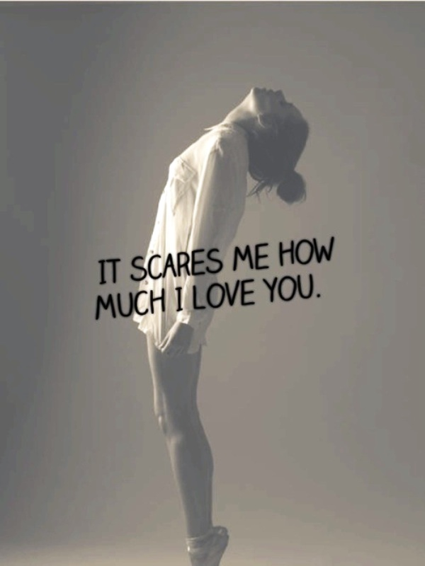 Picture: It Scares Me How Much I Love You