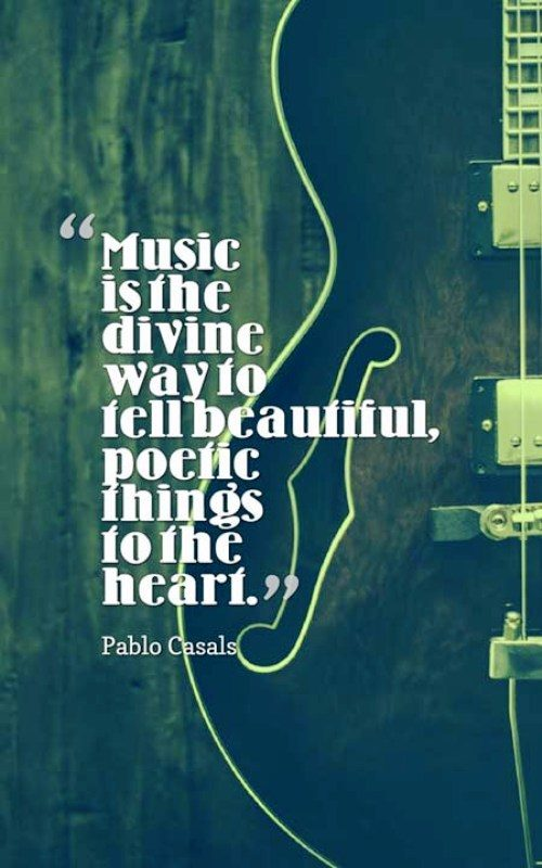 Music Is The Divine Way To Tell Beautiful