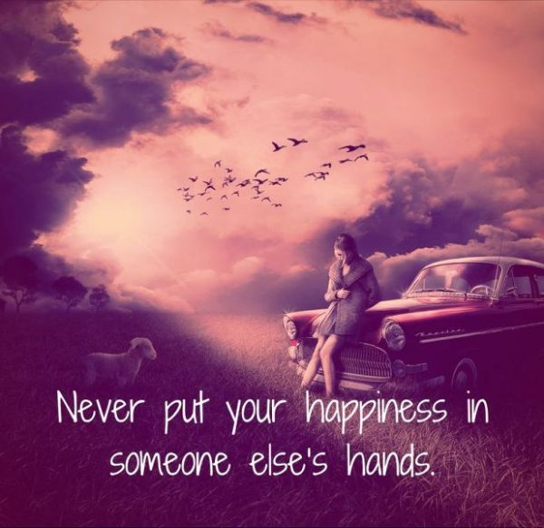 Picture: Never Put Your Happiness