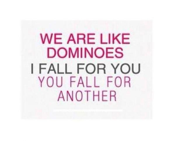 We Are Like Dominoes