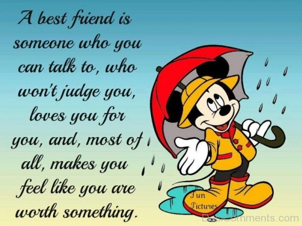 A Best Friend Is Someone Love You For You