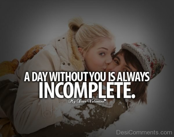 Picture: A Day Without You Is Always Incomplete