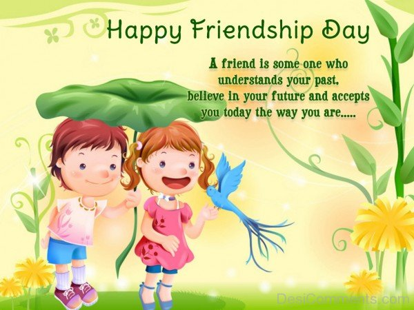 A Frien Is Someone Who Understand You - Happy Friendship Day