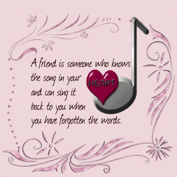 A Friend Is Someone Who Knows The Song Is Your Heart DC103